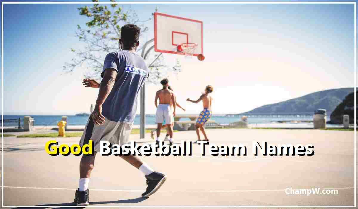 Good Basketball Team Names