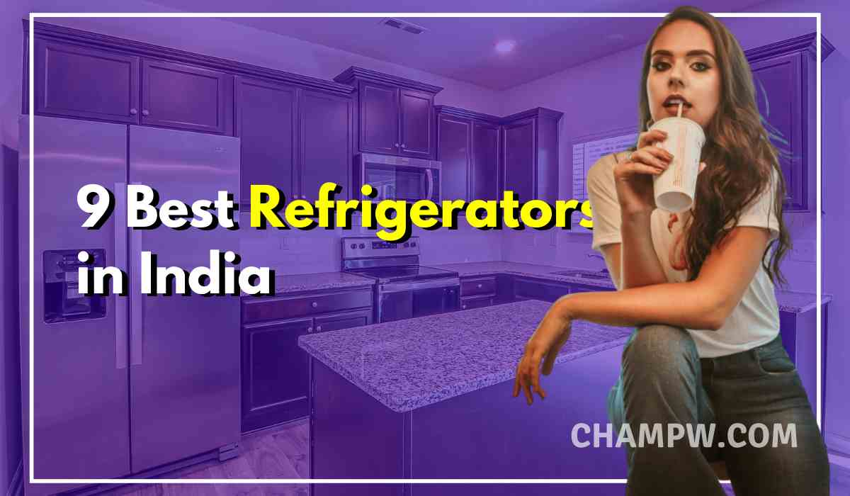 Top 9 Best Refrigerators in India 2020 with Buying Guide