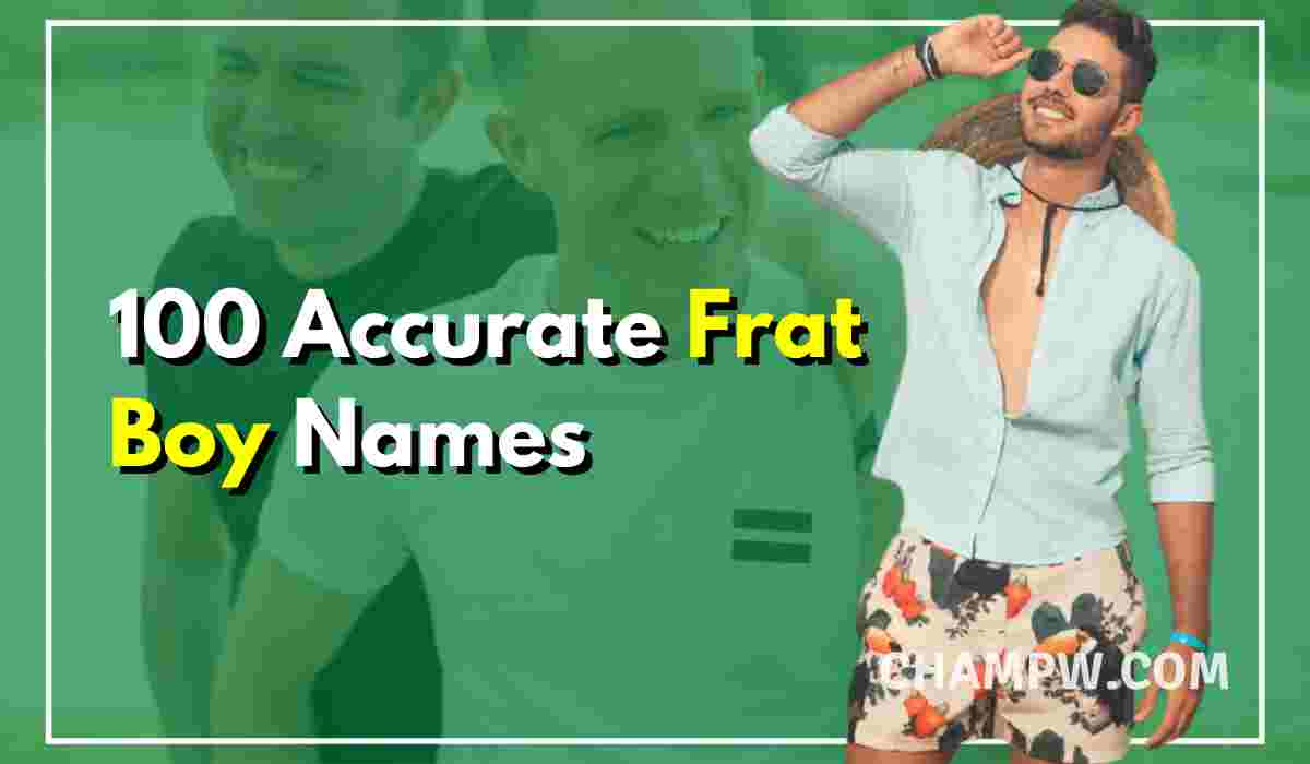 100 Accurate Frat Boy Names | Most Common, Funny, Typical