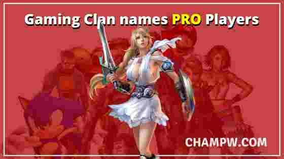 Gaming Clan names PRO Players